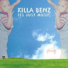Killa benz-Its Just Music