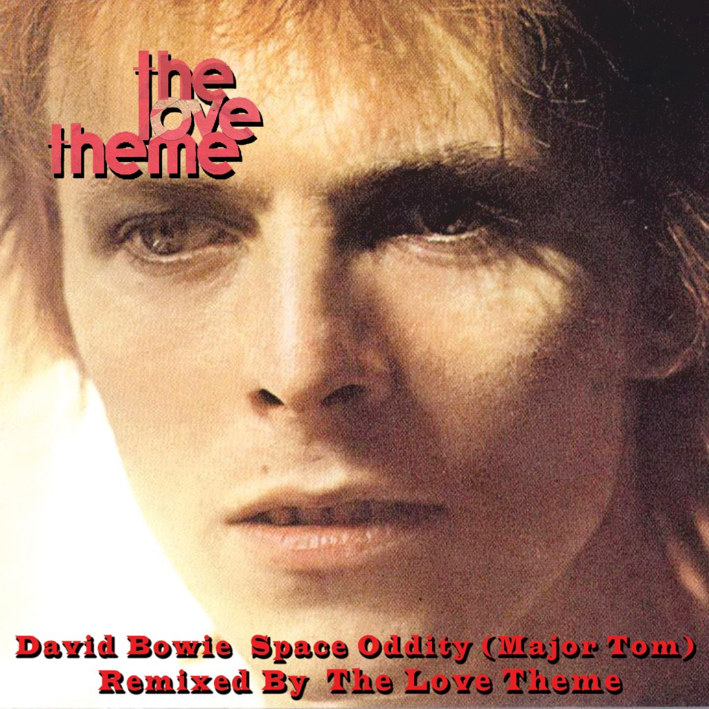 David Bowie-Space Oddity (The Love Theme Remix)