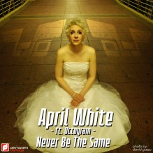 "Never Be the Same (The Love Theme Remix)"" by April White"